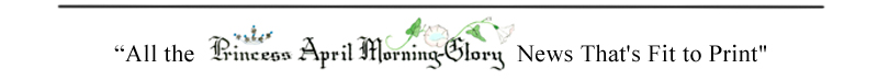 All the Princess April Morning-Glory News That's Fit to Print